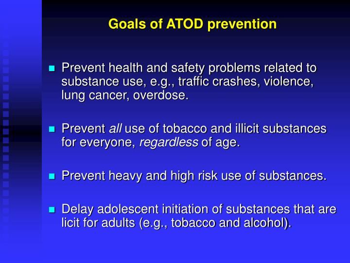 Goals of ATOD prevention