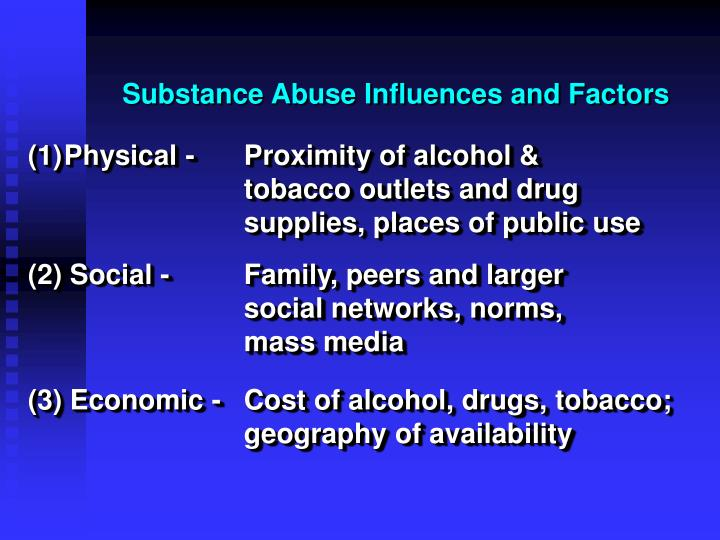 Substance Abuse Influences and Factors