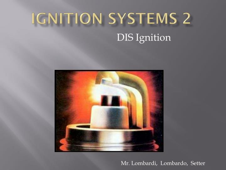 Ignition systems 2