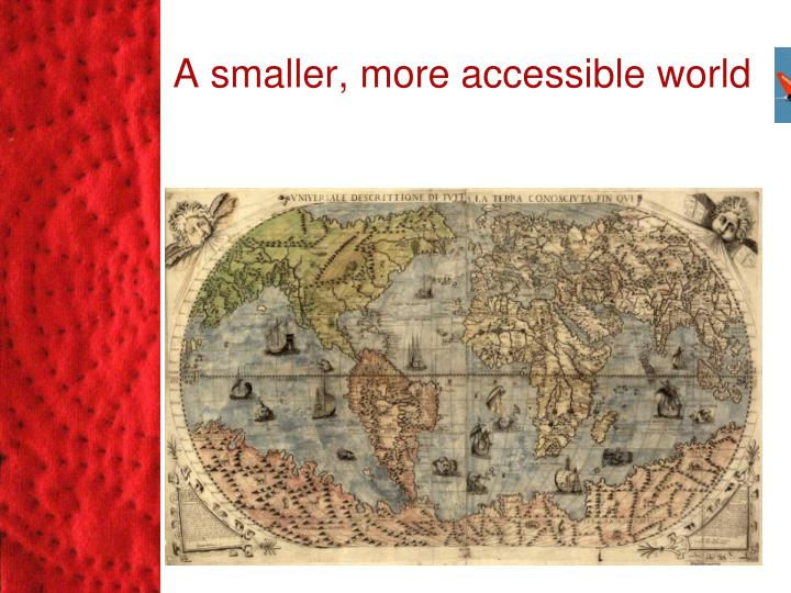 A smaller, more accessible world