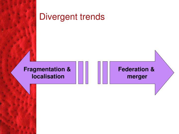 Divergent trends