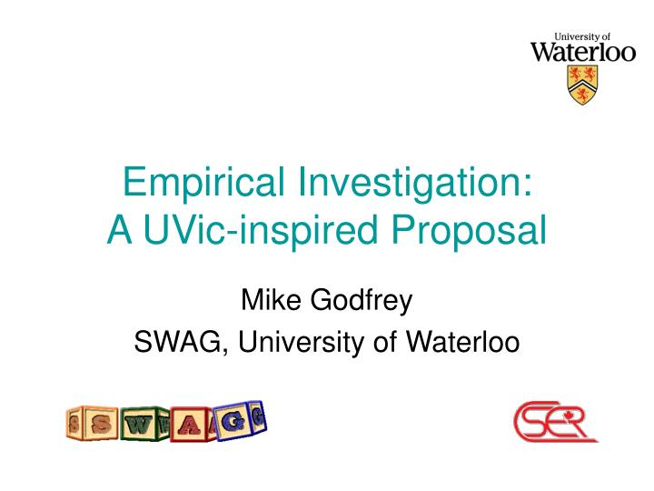 Empirical investigation a uvic inspired proposal