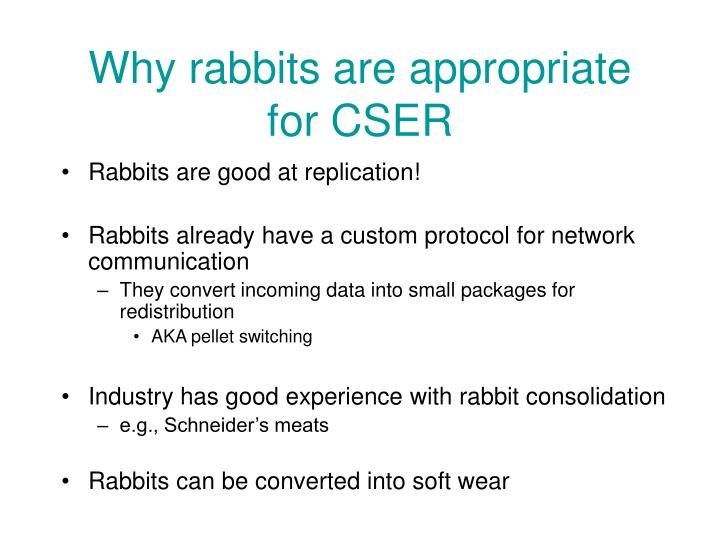 Why rabbits are appropriate for CSER
