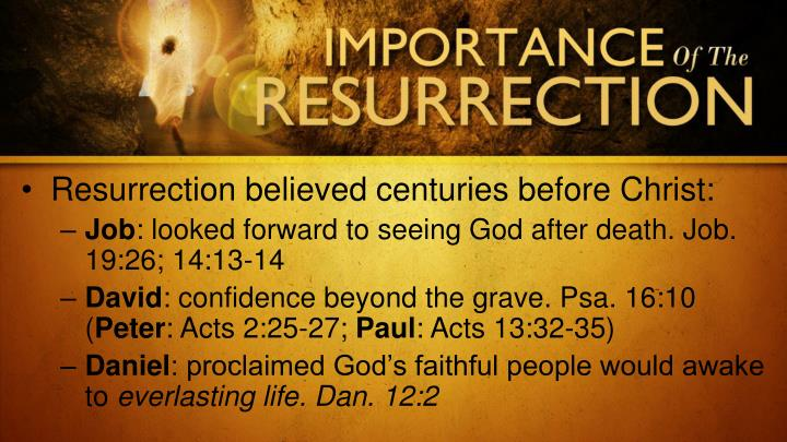 Resurrection believed centuries before Christ: