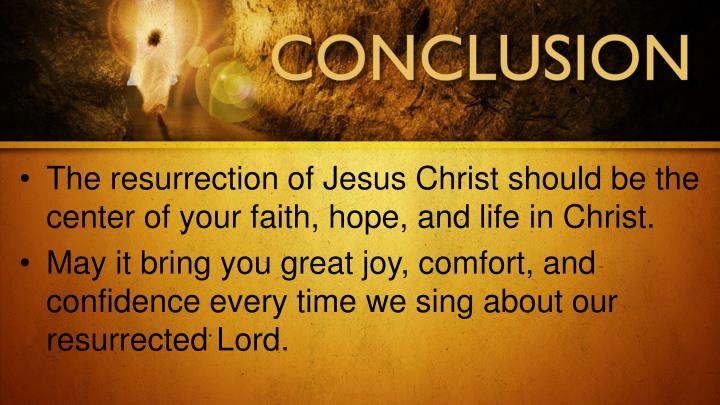 The resurrection of Jesus Christ should be the center of your faith, hope, and life in Christ.