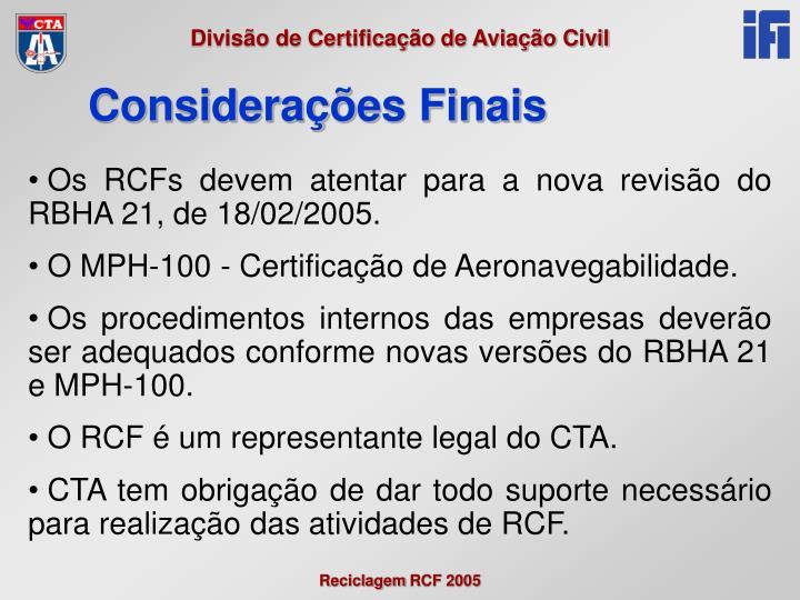 Os RCFs devem atentar para a nova revisão do RBHA 21, de 18/02/2005.
