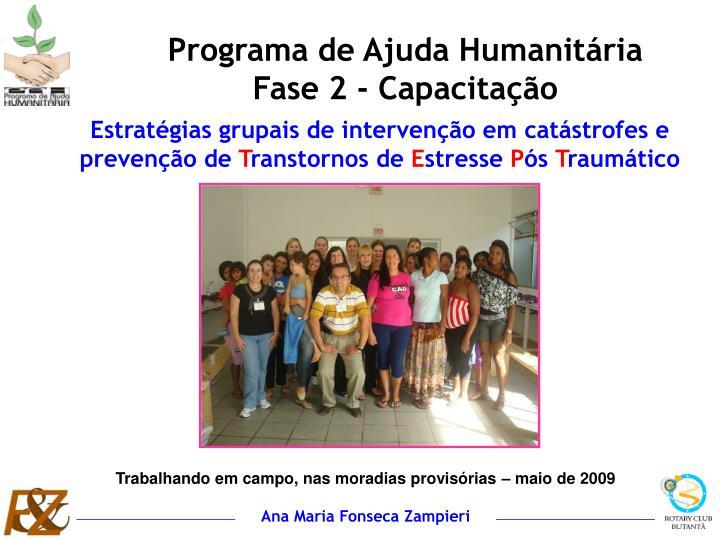 Programa de Ajuda Humanitária           Fase 2 - Capacitação