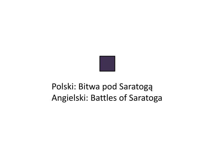 Polski: Bitwa pod Saratogą