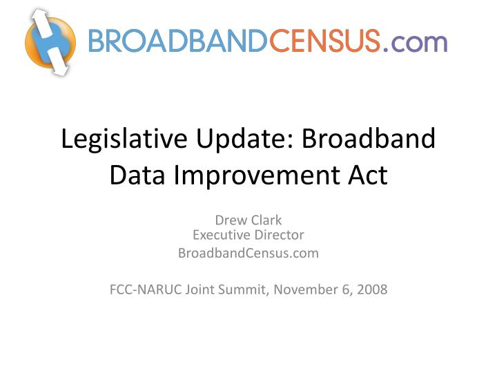 Legislative update broadband data improvement act