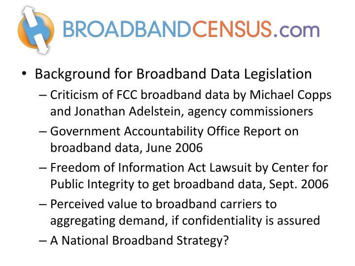 Background for Broadband Data Legislation