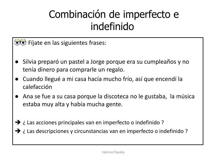 Combinación de imperfecto e indefinido