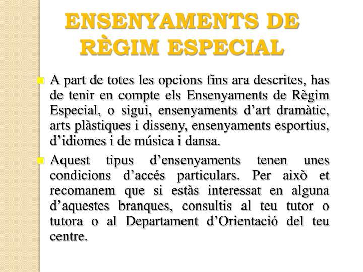 ENSENYAMENTS DE RÈGIM ESPECIAL