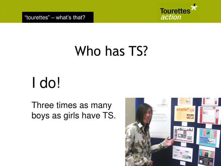 Who has TS?