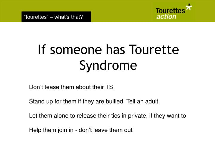 If someone has Tourette Syndrome