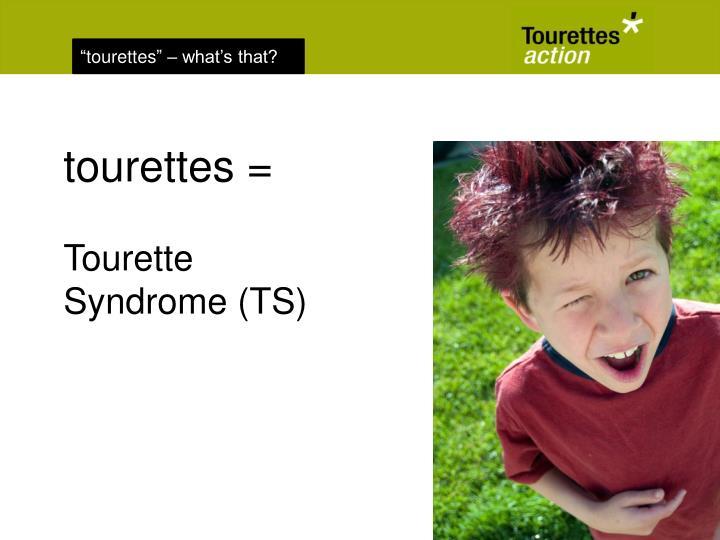 tourettes =