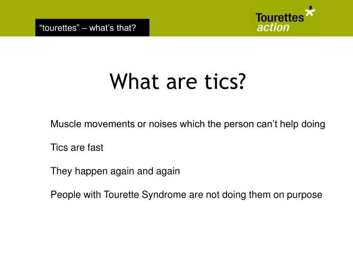 What are tics?