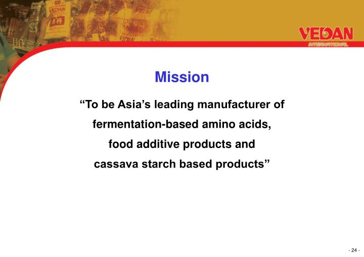 """To be Asia's leading manufacturer of"