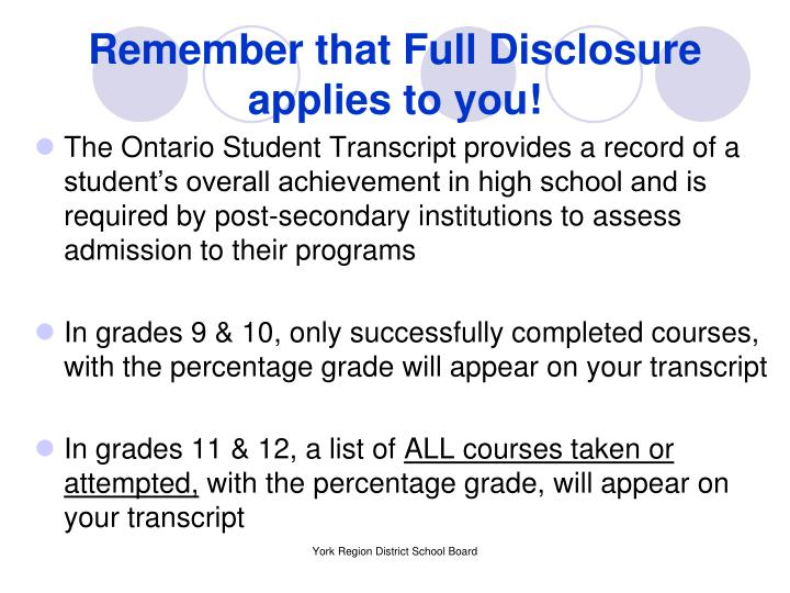 Remember that Full Disclosure applies to you!