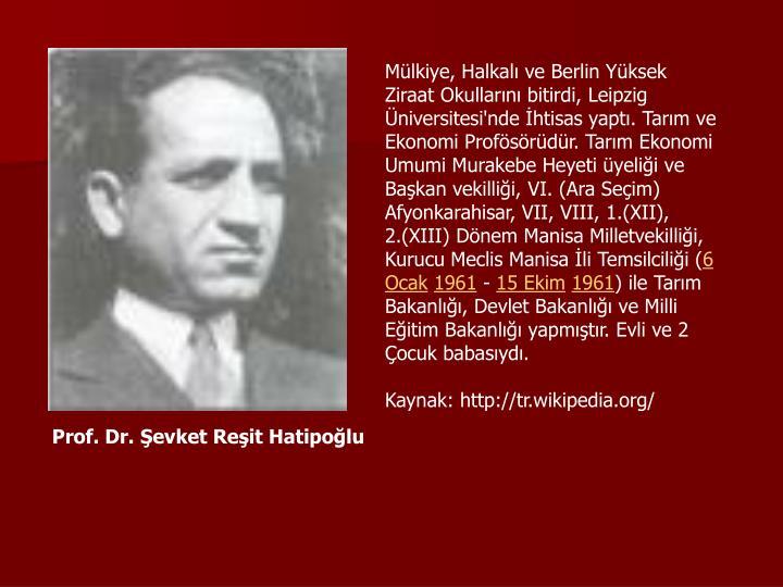 Mülkiye, Halkalı ve Berlin Yüksek Ziraat Okullarını bitirdi, Leipzig Üniversitesi'nde İhtisas yaptı. Tarım ve Ekonomi Profösörüdür. Tarım Ekonomi Umumi Murakebe Heyeti üyeliği ve Başkan vekilliği, VI. (Ara Seçim) Afyonkarahisar, VII, VIII, 1.(XII), 2.(XIII) Dönem Manisa Milletvekilliği, Kurucu Meclis Manisa İli Temsilciliği (