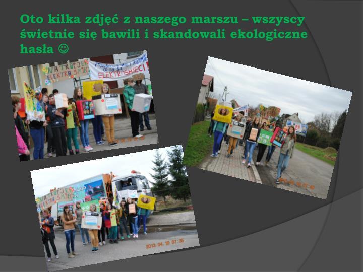 Oto kilka zdjęć z naszego marszu