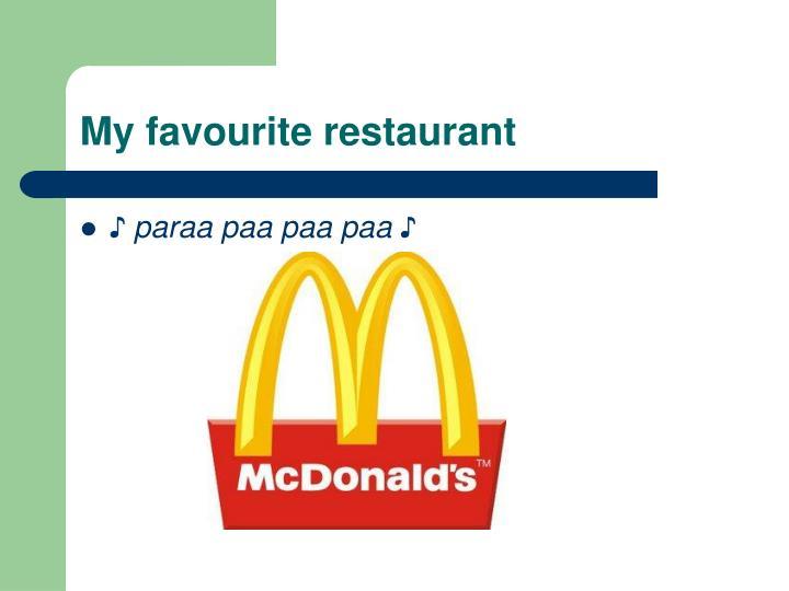 My favourite restaurant