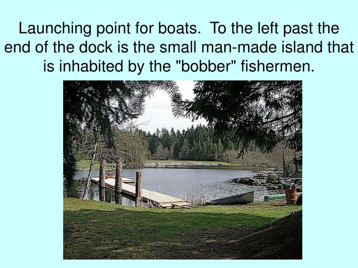 Launching point for boats.  To the left past the end of the dock is the small man-made island that ...