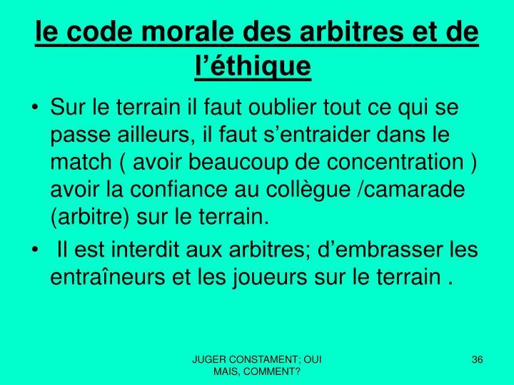 le code morale des arbitres et de l'éthique