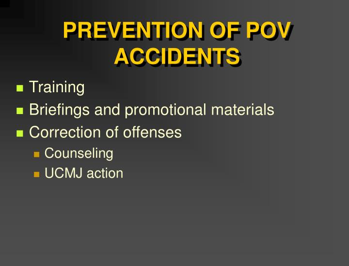 PREVENTION OF POV ACCIDENTS