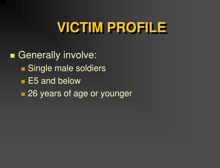 VICTIM PROFILE