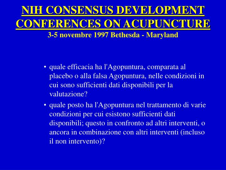NIH CONSENSUS DEVELOPMENT CONFERENCES ON ACUPUNCTURE