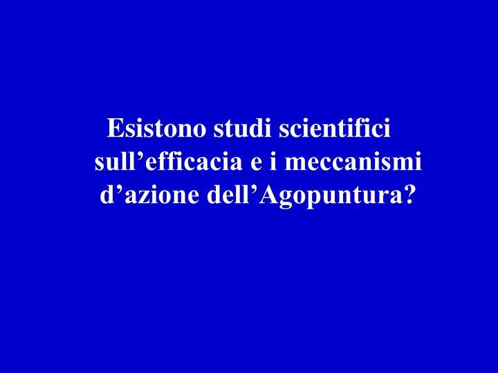 Esistono studi scientifici sull'efficacia e i meccanismi d'azione dell'Agopuntura?