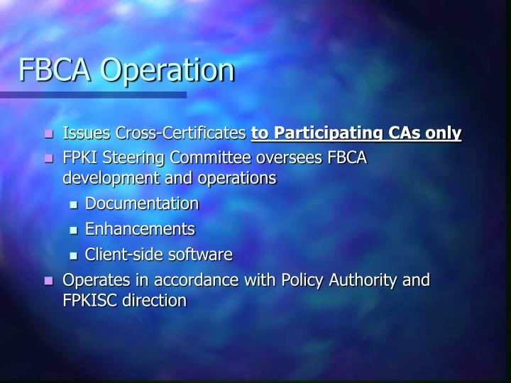 FBCA Operation