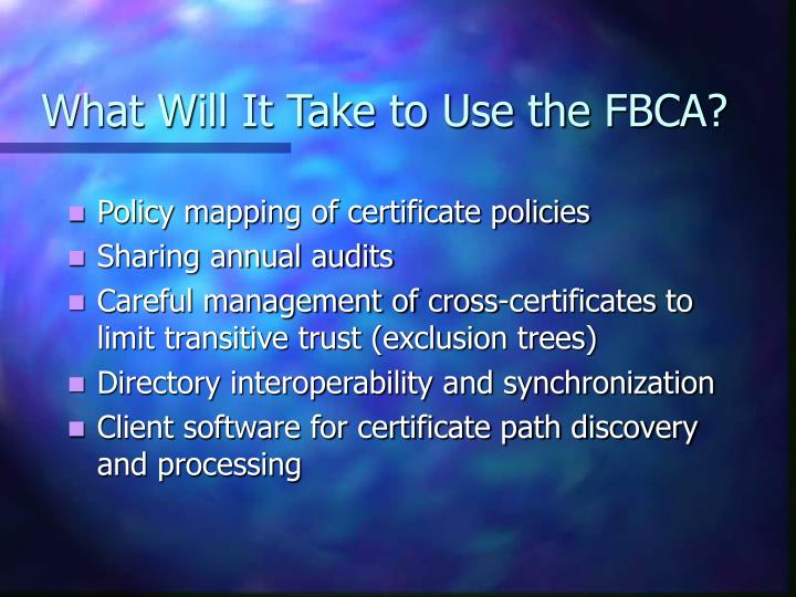 What Will It Take to Use the FBCA?