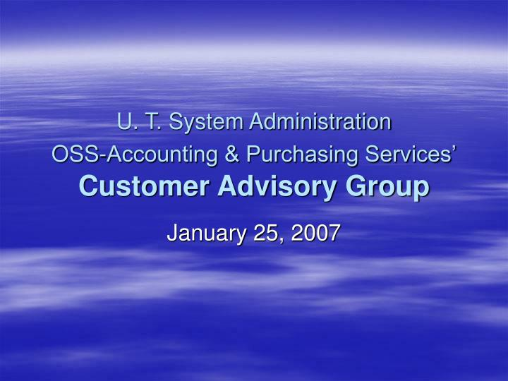 U t system administration oss accounting purchasing services customer advisory group