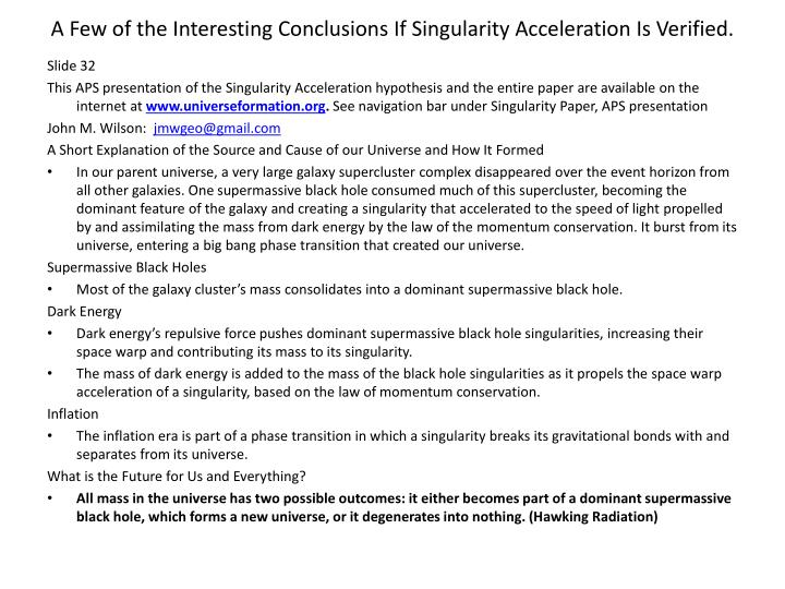 A Few of the Interesting Conclusions If Singularity Acceleration Is Verified.