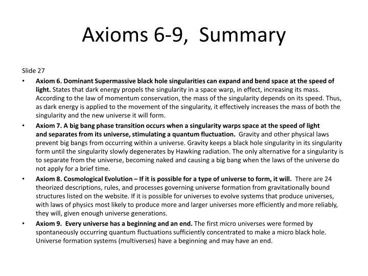 Axioms 6-9,  Summary