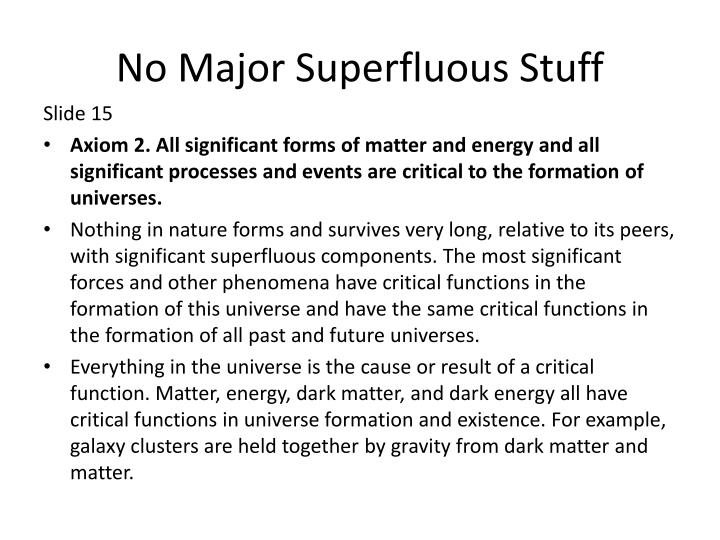 No Major Superfluous Stuff