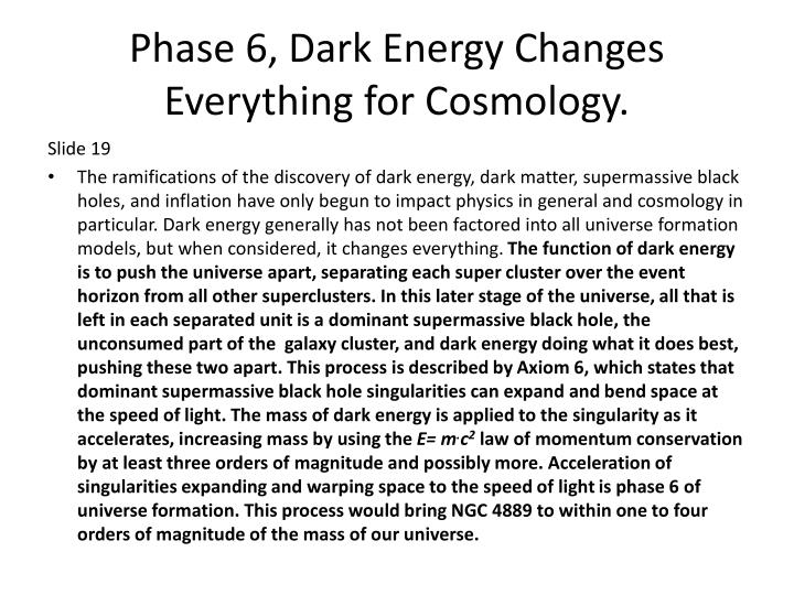 Phase 6, Dark Energy Changes Everything for Cosmology.
