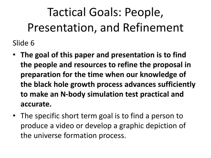 Tactical Goals: People, Presentation, and Refinement