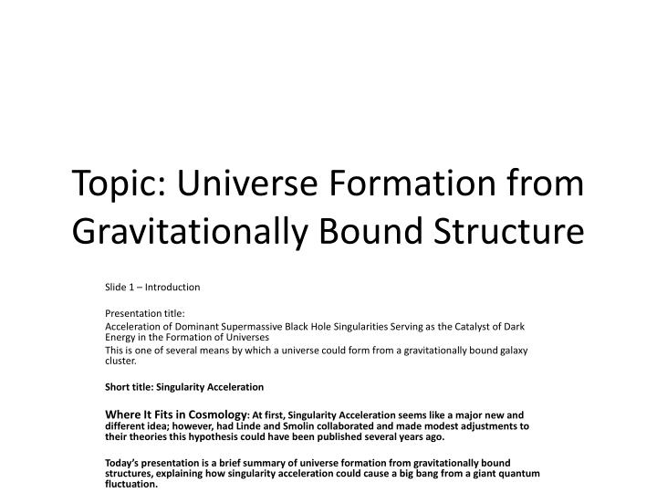 Topic universe formation from gravitationally bound structure