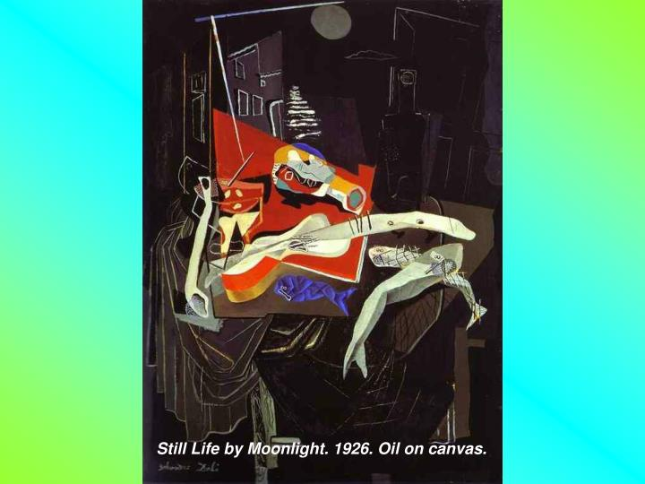 Still Life by Moonlight. 1926. Oil on canvas.