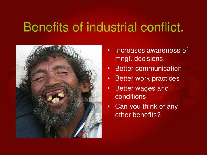 Benefits of industrial conflict.