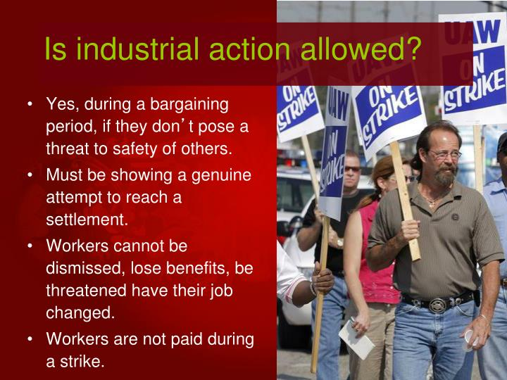 Is industrial action allowed?
