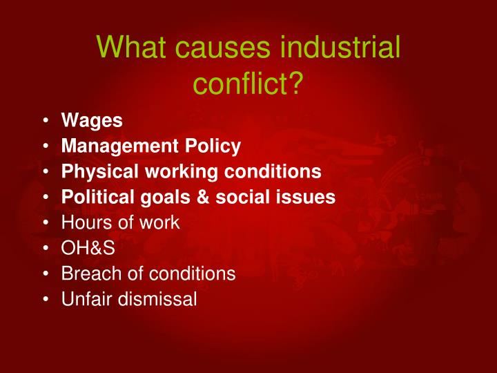 What causes industrial conflict?