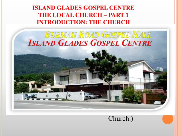 Island glades gospel centre the local church part 1 introduction the church