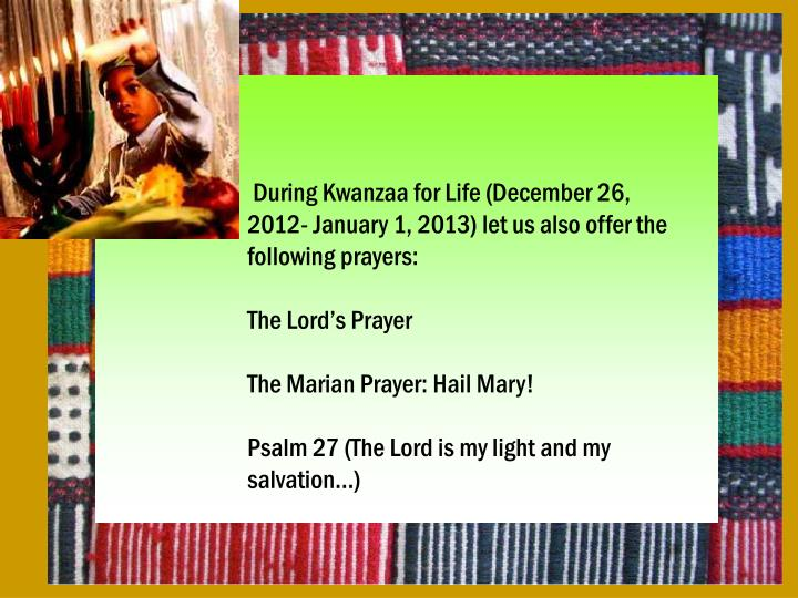 During Kwanzaa for Life (December 26, 2012- January 1, 2013) let us also offer the following prayers: