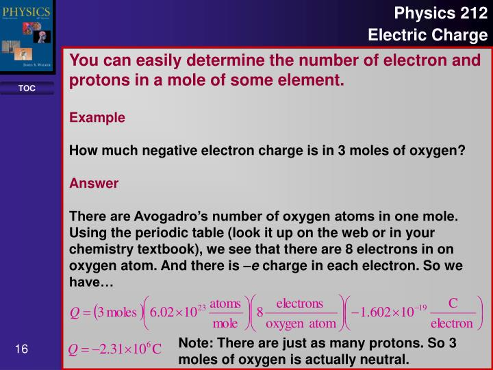 You can easily determine the number of electron and protons in a mole of some element.