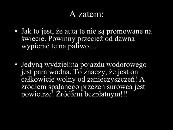 A zatem: