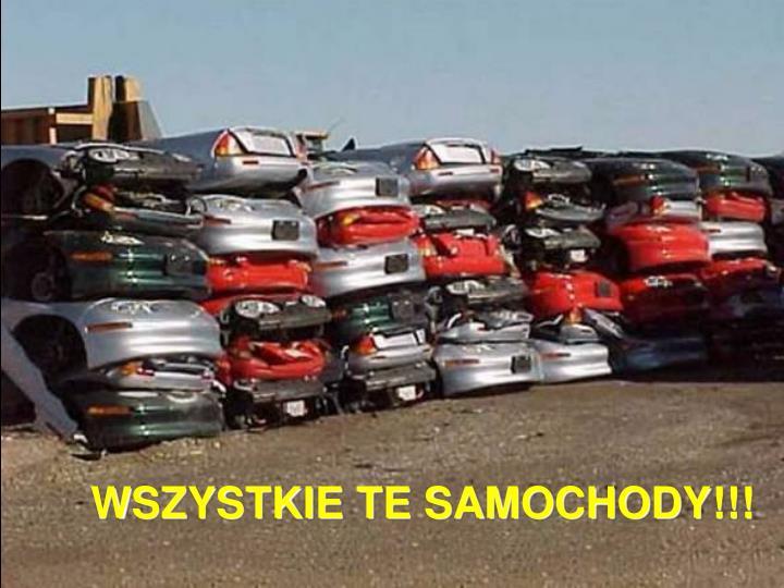 WSZYSTKIE TE SAMOCHODY