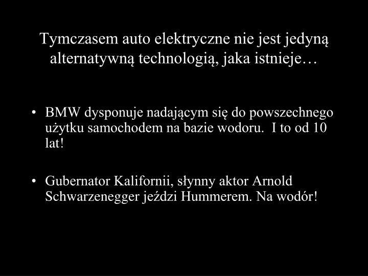 Tymczasem auto elektryczne nie jest jedyną alternatywną technologią, jaka istnieje…